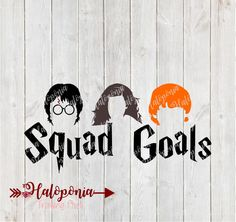 HP Squad Goals SVG File (Harry Potter) by HaloponiaTradingPost on Etsy