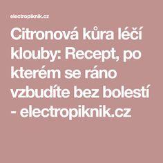 Citronová kůra léčí klouby: Recept, po kterém se ráno vzbudíte bez bolestí - electropiknik.cz