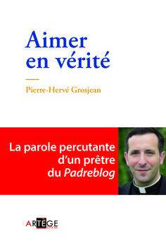 Aimer en vérité, Pierre-Hervé Grosjean, Livres, LaProcure.com