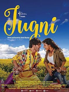 Jugni Hindi Movie Online - Sugandha Garg, Siddhant Behl, Sadhana Singh and Anuritta K Jha. Directed by Shefali Bhushan. Music by Clinton Cerejo. 2016 [U/A] ENGLISH SUBTITLE