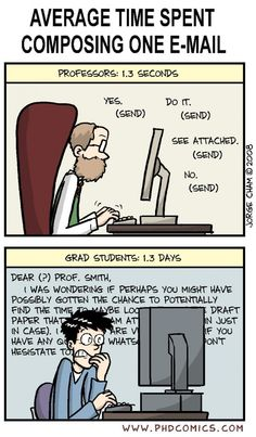 Best of PHD Comics :: Average time spent writing one e-mail Graduate School Humor, College Humor, School Memes, College Life, Phd Comics, Phd Humor, Medical Humor, Grad School Problems, Student Problems