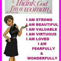 YES, I AM and so are YOU!!!  #IAMBEAUTIFUL;IAMVICTORIOUS;IAMAWOMANOFGOD