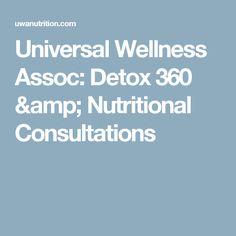 Universal Wellness Assoc: Detox 360 & Nutritional Consultations