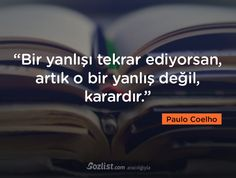 • Paulo Coelho • Broken Crayons Still Color, Before I Sleep, Note To Self, Carpe Diem, Cool Words, Best Quotes, Literature, Mindfulness, Lol