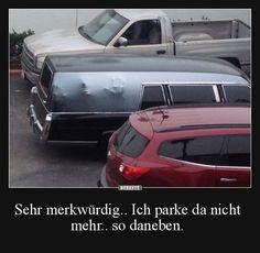 Sehr merkwürdig.. Ich parke da nicht mehr.. so daneben.