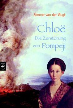 http://s3-eu-west-1.amazonaws.com/cover.allsize.lovelybooks.de/chloe___die_zerstoerung_von_pompeji-9783570301692_xxl.jpg