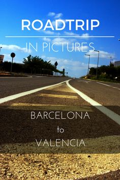 Roadtrip in Pictures – Barcelona to Valencia