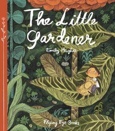 Flying Eye Books | The Little Gardener