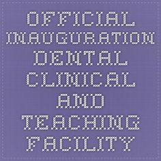 Official Inauguration Dental Clinical And Teaching Facility