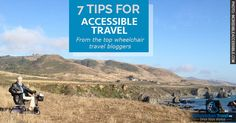 7 of the top disability travel bloggers share these wheelchair accessible travel tips on how to make the most of your vacation and avoid common mistakes.