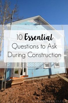 When doing work on your house, these are 10 important construction questions to ask yourself early on to avoid lots of problems and hassles later. New House Construction, Construction Design, Construction Business, Construction Birthday, Construction Process, Home Building Tips, Building Plans, Building A New House, Building Ideas