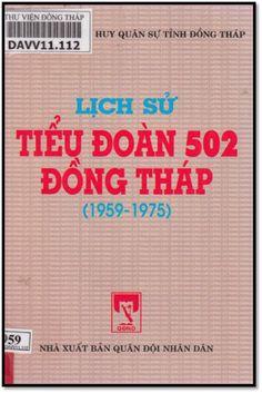 Lịch Sử Tiểu Đoàn 502 Đồng Tháp 1959-1975 (NXB Quân Đội 1999) - Nhiều Tác Giả, 194 Trang | Sách Việt Nam