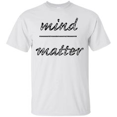 Great Gift Idea for You or a Loved One   Mind Over Matter T-Shirt   https://genesistee.com/product/mind-over-matter-t-shirt/  #MindOverMatterTShirt  #Mind #Over #MatterShirt #T