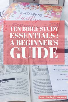 Ten Bible Study Essentials : A Beginner's Guide | NeverEndingGrace.com   A great tool for all types of bible study