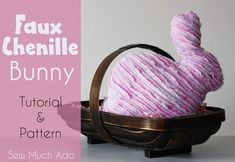 Sew an adorable faux chenille bunny with this free pattern! It makes the perfect gift for Easter or anytime for some-bunny special!