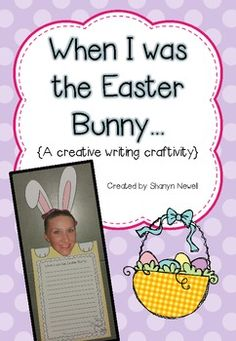 When I was the Easter Bunny {A creative writing craftivity} $