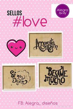 """sellos de frases, #sello de madera, """"si nos dejan"""", """"amorcito corazón"""" y """"bésame mucho"""" de venta en FB: Alegra_ diseños"""