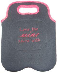 Machine embroidery idea - wine bottle carrier, machine embroidery, love the wine your with, wine carrier.