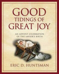 Eric D. Huntsman shares one of his family's Christmas traditions of a daily devotional from Dec. 1 to Dec. 24 in an appendix of the recently published \. Daily Christmas devotionals about Jesus Christ