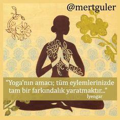 """""""Yoganın amacı tüm eylemlerinizde tam bir farkındalık yaratmaktır..."""" Iyengar  #yoga #mertgüler #farkındalık #gününsözü #meditasyon #nefes #iyengar"""