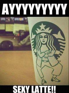 Ayyyyy Sexy Latte!