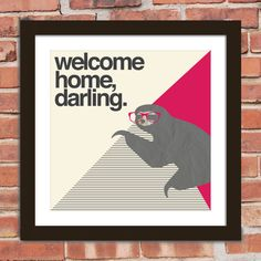 Hey, I found this really awesome Etsy listing at https://www.etsy.com/listing/104724225/hipster-sloth-quote-poster-print-welcome