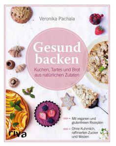 Gesund backen - mein liebstes Backbuch | Carrots for Claire