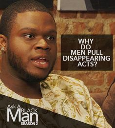 Why Men Disappear: The Fellas Of Ask A Black Man Answer Once And For All