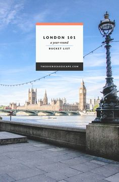 London 101 Year-Round Bucket List - The Overseas Escape