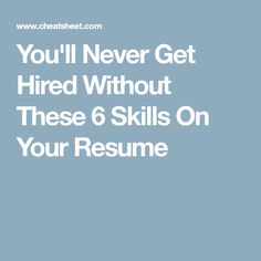 You'll Never Get Hired Without These 6 Skills On Your Resume [Allmoneymakingideas.com] Financial freedom | Financial independence | income streams | financially free | Job security | income security | Financial literacy
