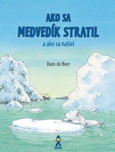 Ako sa medvedík stratil a ako sa našiel Illustrator, Cover, Nars, World, Kid Books, Google, Products, De Beers, 30 Years