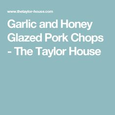 Garlic and Honey Glazed Pork Chops - The Taylor House Beef Shoulder Roast, Honey Glazed Pork Chops, Pork Recipes, Cooking Recipes, Recipies, 1200 Calories, Dinner Tonight, Food To Make, Garlic
