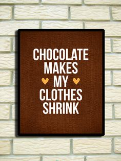Items similar to Chocolate 8 x 10 funny poster wall decoration SALE buye 2 get 3 on Etsy Chocolate Humor, Chocolate Quotes, I Love Chocolate, How To Make Chocolate, Chocolate Lovers, Chocolate Slogans, Healthy Chocolate, Baking Quotes, Food Quotes