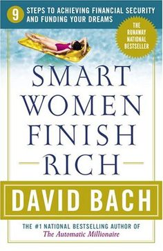 Bestseller Books Online Smart Women Finish Rich: 9 Steps to Achieving Financial Security and Funding Your Dreams (Revised Edition) David Bach Good Books, Books To Read, My Books, Finance Books, Finance Tips, Robert Kiyosaki, Tony Robbins, Reading Lists, Book Lists