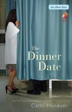 The Dinner Date by Cathi Hanauer, cool short story on Kindle.