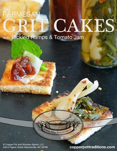 Parmesan Grit Cakes with Pickled Ramps & Tomato Jam – Copper Pot & Wooden Spoon