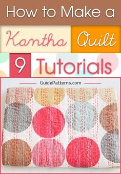 How to Make a Kantha Quilt: 9 Tutorials | Guide Patterns
