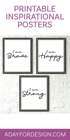 "FREE Inspirational Printable Posters | Stay motivated with this set of three Inspirational Printable Signs. These modern inspirational quotes include the phrases ""I am strong,"" ""I am brave"" and ""I am happy."""