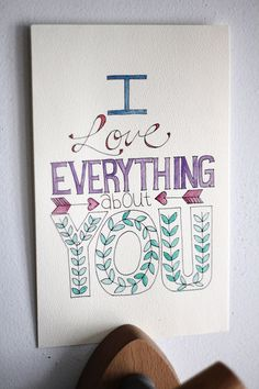 I Love Everything About You--To print and color or paint