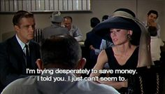 The balancing act in my life: My academics, my love of books, and my obsession with clothes and shopping all wrapped in this Breakfast at Tiffany's quote