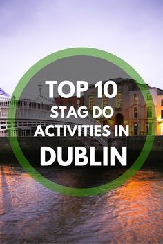 Discover what the Top 10 Stag Do Activities are in Dublin for an epic weekend! Sports Activities For Kids, Weekend Activities, Water Activities, Hens Party Themes, Party Ideas, Dublin Things To Do, Best Man Duties, Hen Night Ideas, Stag And Hen