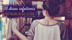 Mademoiselle Loves Books: 10 dicas infalíveis para organizar suas leituras