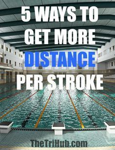 5 ways to get more distance per stroke. swimming tips.