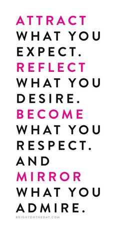 This Week's Quote-Attract what you expect
