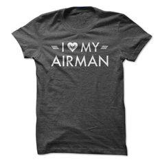 I Love My Airman - US Air Force Hearty Shirt