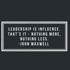 Leadership is influence. Teamwork Quotes, Leader Quotes, Leadership Quotes, Leadership Development, Personal Development, Life Quotes Love, Quotes Quotes, Wisdom Quotes, John Maxwell Leadership