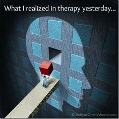 What I realized in therapy yesterday...  |  RobynsOnlineWorld.com