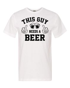 This Guy Needs A Beer  - Unisex Shirt - Father's Day Gifts - Shirts For Husband - Gifts For Boyfriend - Beer Lover Shirt by FamilyTeeStore on Etsy