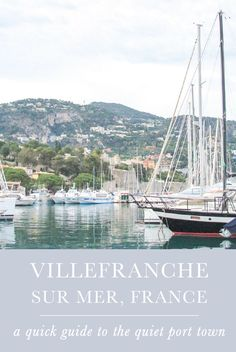 Villefranche sur Mer, France | A quick travel guide to this colorful town on the French Riviera | Beaches on the bay | Restaurants on the marina | Things to do & see in Old Town France Destinations, Quick Travel, Day Trip From Paris, Riviera Beach, Harbor Town, Villefranche Sur Mer, Like A Local, North Sea, Train Rides