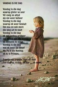 Vandag is die dag. Scripture Verses, Bible Quotes, Qoutes, Mother Daughter Quotes, Afrikaanse Quotes, Special Words, Sweet Words, Christian Quotes, Psalms